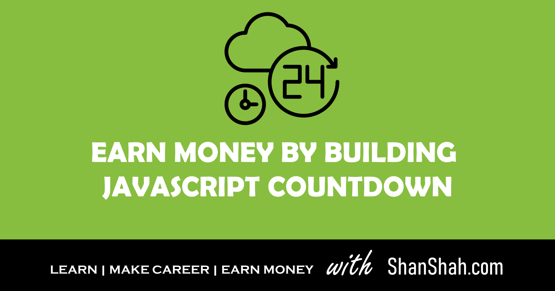 Earn money by building JavaScript Countdown application